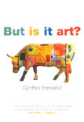 Sue Hubbard Art Critic Cynthia Freeland: But Is It Art?